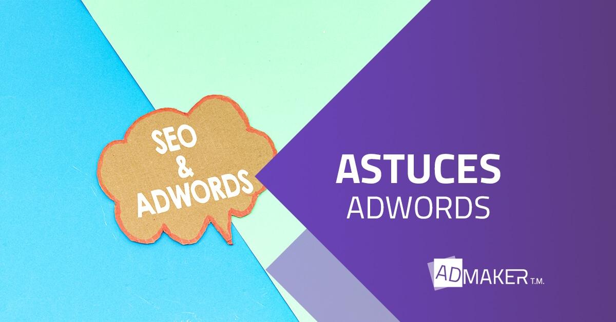 astuces pour les campagnes adwords