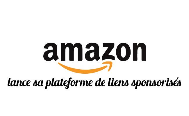 Amazon lance sa campagne de liens sponsorisés