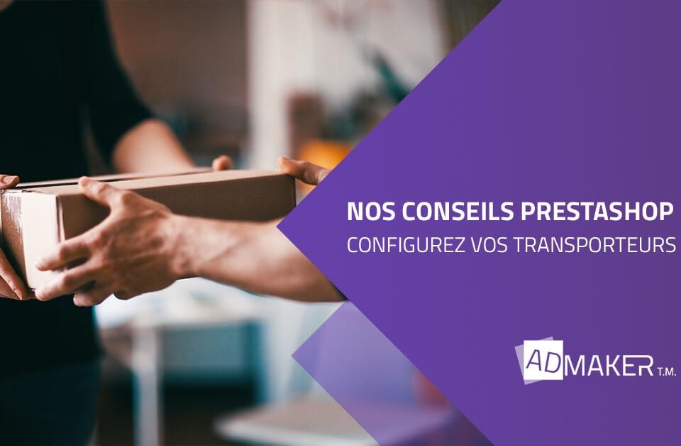 admaker agence digitale image à la une conseils prestashop pour configurer vos transporteurs