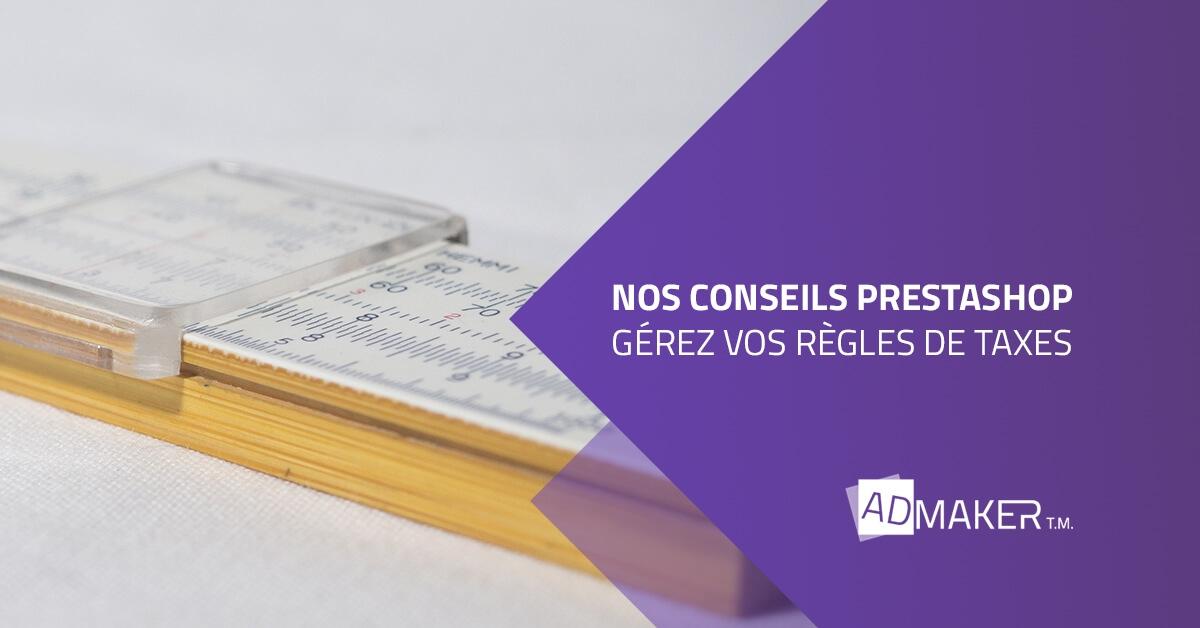admaker agence digitale image à la une conseils prestashop pour gérer vos règles de taxes
