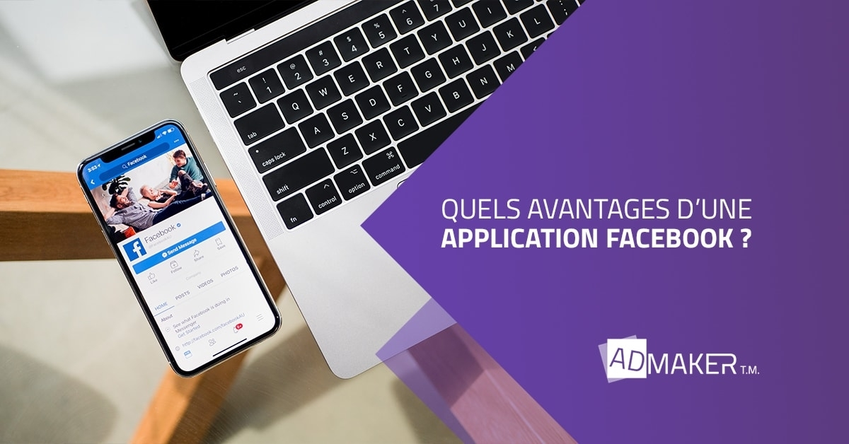 admaker agence digitale image à la une avantages d'une application facebook