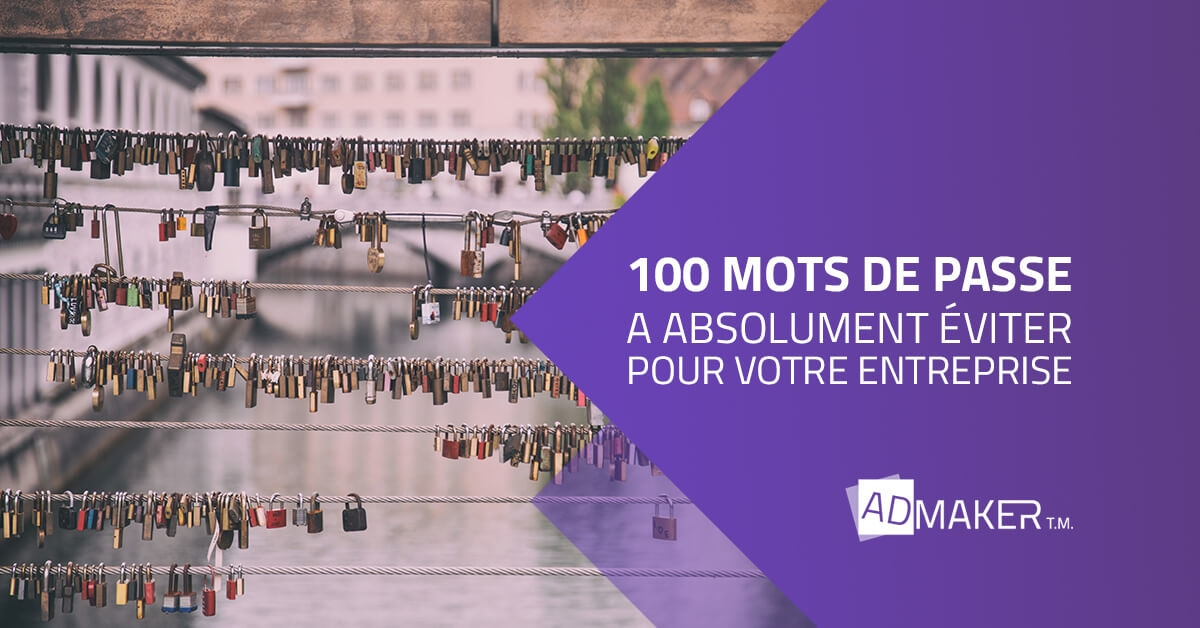 admaker agence digitale image à la une 100 mots de passe à absolument éviter pour votre entreprise