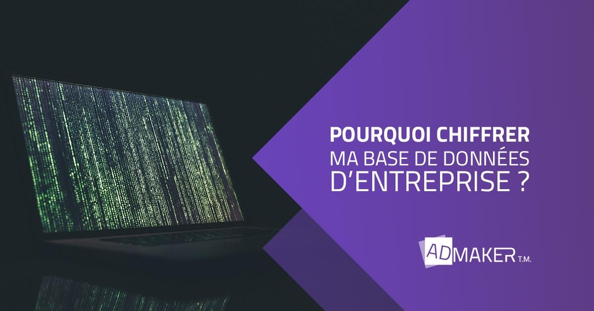 admaker agence digitale image à la une RGPD – pourquoi chiffrer ma base de données d'entreprise ?