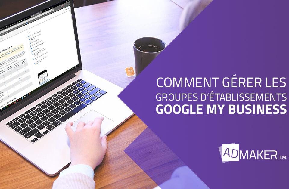 admaker agence digitale image à la une Comment gérer les groupes d'établissements My Business ?