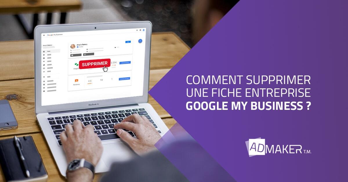 admaker agence digitale image à la une Comment supprimer une fiche entreprise Google My Business ?