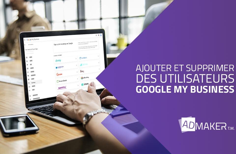 admaker agence digitale image à la une Ajouter et supprimer des utilisateurs Google My Business
