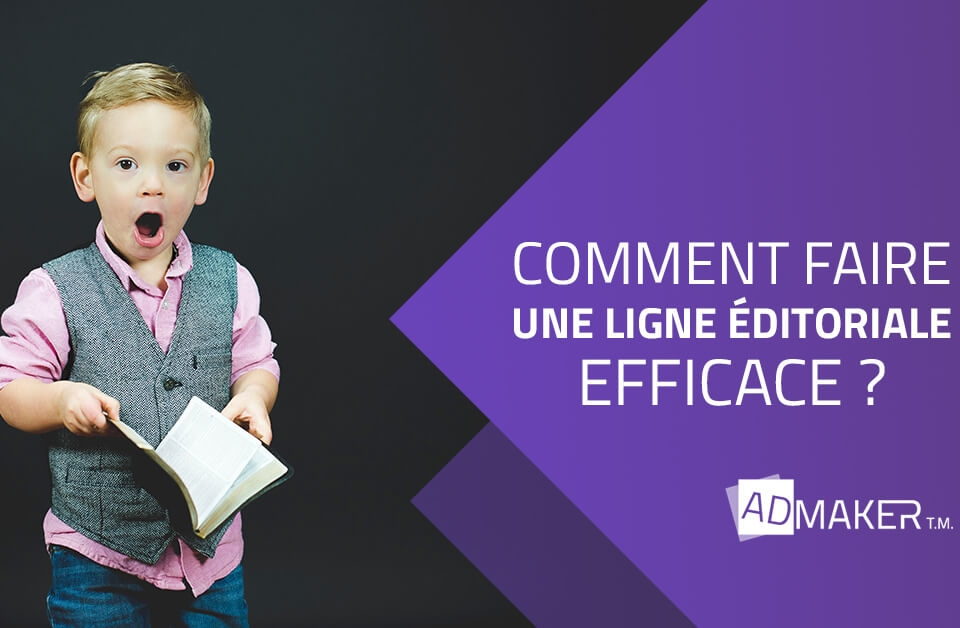 admaker agence digitale image à la une Comment faire une ligne éditoriale efficace