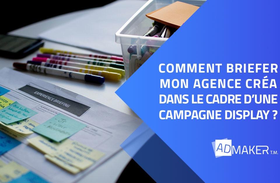 Comment briefer mon agence Créa dans le cadre d'une campagne Display ?
