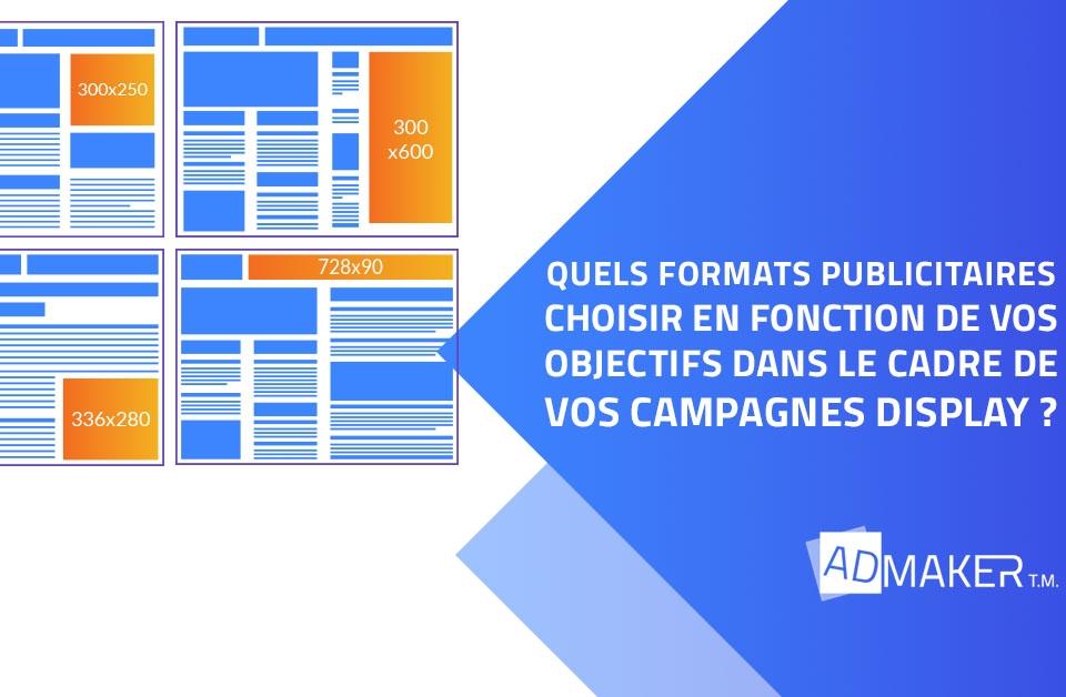 Quels formats publicitaires choisir en fonction de vos objectifs dans le cadre de vos campagnes Display ?