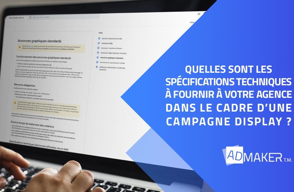 Quelles sont les spécifications techniques à fournir à votre agence dans le cadre d'une campagne Display ?