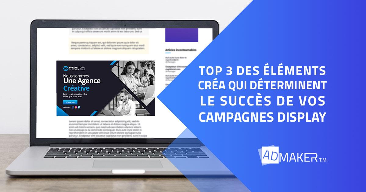 Top 3 des éléments créa qui déterminent le succès de vos campagnes Display